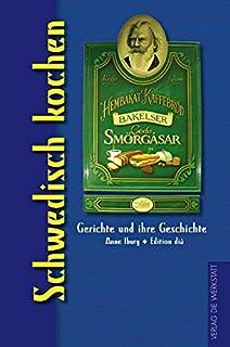 Schwedisch kochen (Gerichte und ihre Geschichte - Edition dià im Verlag Die Werkstatt)