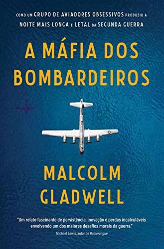 A máfia dos bombardeiros: Como um grupo de aviadores obsessivos produziu a noite mais longa e letal da Segunda Guerra