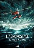L'Aéropostale - Des Pilotes de légende T02: Mermoz