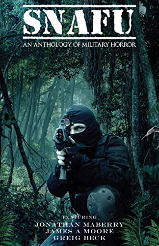 SNAFU: An Anthology of Military Horror (English Edition)