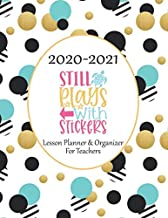 2020-2021 Lesson Planner & Organizer for Teachers: Still Plays With Stickers (Teacher Planner Collection)
