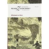 Offenbach in Wien: Oesterreichische Musikzeitschrift 05/2017 (OeMZ 05/2017)