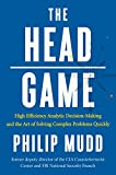 The HEAD Game: High-Efficiency Analytic Decision Making and the Art of Solving Complex Problems Quickly (English Edition)
