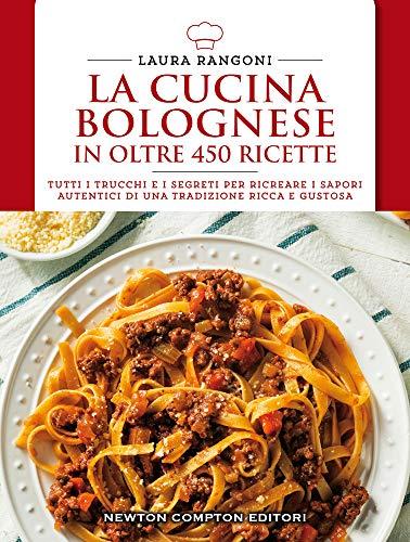 La cucina bolognese in oltre 450 ricette