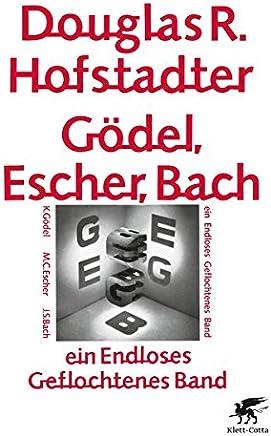 Gödel Escher Bach ein Endloses Geflochtenes Band by Douglas R Hofstadter