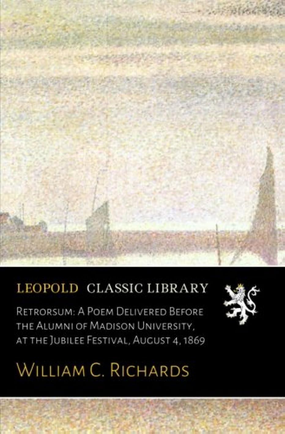 じゃないウサギ柔和Retrorsum: A Poem Delivered Before the Alumni of Madison University, at the Jubilee Festival, August 4, 1869
