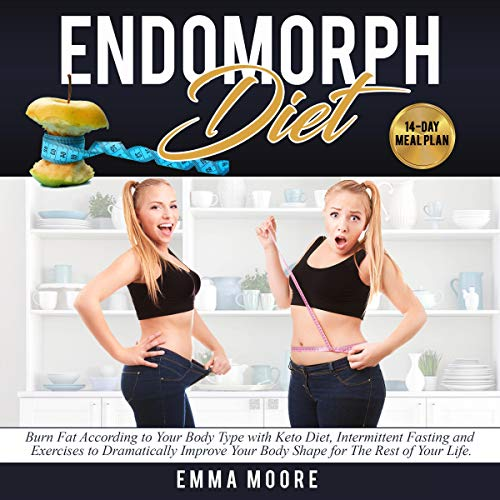 Endomorph Diet     Burn Fat According to Your Body Type with Keto Diet, Intermittent Fasting and Targeted Exercises to Dramatically Improve Your Body Shape for the Rest of Your Life (14-Day Meal Plan)              By:                                                                                                                                 Emma Moore                               Narrated by:                                                                                                                                 Mel Rayne                      Length: 3 hrs     Not rated yet     Overall 0.0