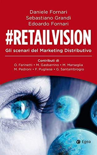 #Retailvision: Gli scenari del marketing distributivo