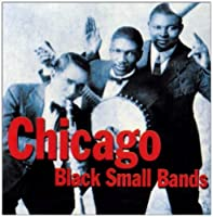 Chicago Black Small Bands by Various Artists (2003-10-28)