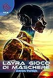 Layra, gioco di Maschere (Wizards & Blackholes Vol. 39)