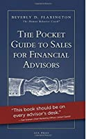 The Pocket Guide to Sales for Financial Advisors by Beverly D. Flaxington(2014-11-23)