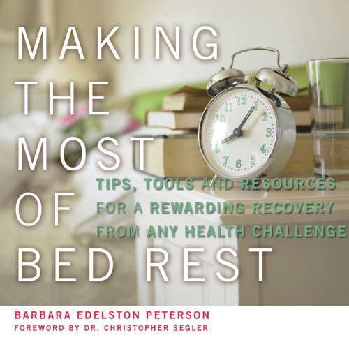 Making the Most of Bed Rest audiobook cover art