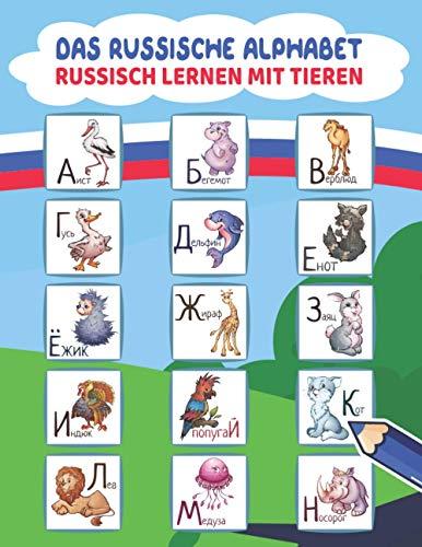 Das Russische Alphabet - Russisch Lernen mit Tieren: Russisch schreiben lernen und Tiere ausmalen | Die russische Sprache lernen für Kinder und Anfänger | Russische Buchstaben lernen und üben