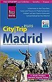 Reise Know-How Reiseführer Madrid (CityTrip PLUS): mit Stadtplan und kostenloser Web-App
