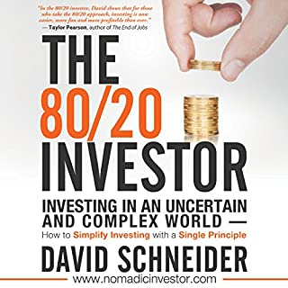 The 80/20 Investor     Investing in an Uncertain and Complex World               By:                                                                                                                                 David Schneider                               Narrated by:                                                                                                                                 Charles Braden                      Length: 5 hrs and 24 mins     1 rating     Overall 5.0