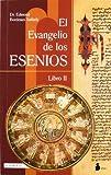 El Evangelio Esenio de la Paz: Libro II by Edmond Bordeaux Szekely (January 01,1981)