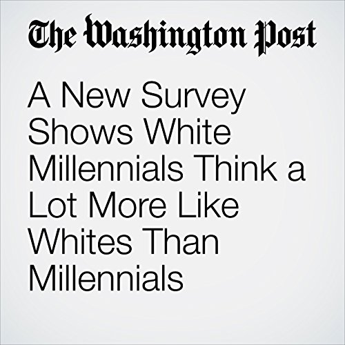 A New Survey Shows White Millennials Think a Lot More Like Whites Than Millennials copertina