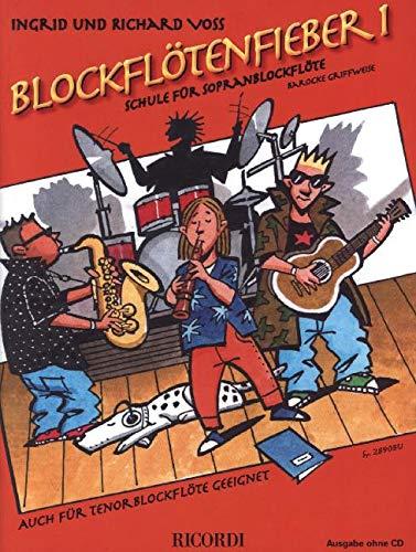 Blockflötenfieber Band 1: Die neue Schule für Sopranblockflöte für den Beginn ab 7 Jahre