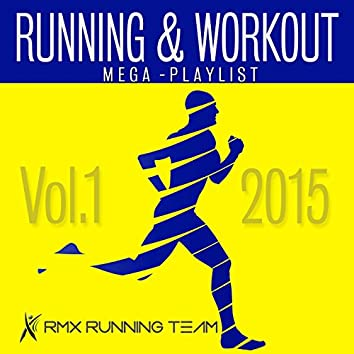 Running And Workout Mega Playlist (Vol.1- 2015)