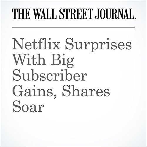 Netflix Surprises With Big Subscriber Gains, Shares Soar copertina