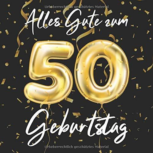 Alles Gute Zum 50. Geburtstag: 50 Jahre Gästebuch Edel Vintage Album Geburtstagsbuch - Geschenkidee Zum Eintragen und zum Ausfüllen von Glückwünschen ... als Erinnerung; Motiv: Schwarz Gold Ballons