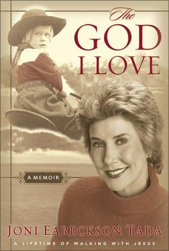 Download The God I Love: A Lifetime of Walking With Jesus 0310240085