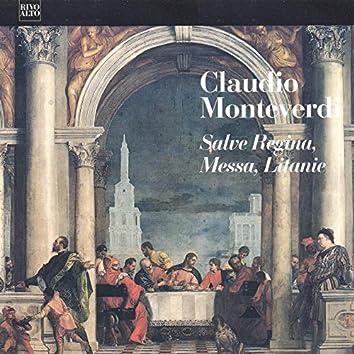 Monteverdi: Messa a quattro voci da cappella, SV 190 - Salve Regina, SV 326 - Laetaniae della Beata Vergine, SV 204