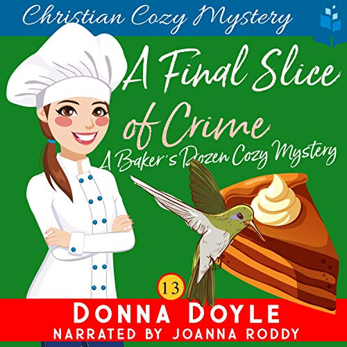 A Final Slice of Crime: Christian Cozy Mystery cover art