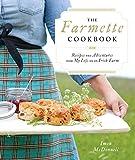 The Farmette Cookbook: Recipes...