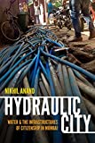 Hydraulic City: Water and the Infrastructures of...