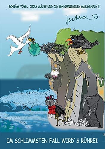 Schräge Vögel, coole Mäuse und die geheimnisvolle Wassernase II: Im schlimmsten Fall wird's Rührei