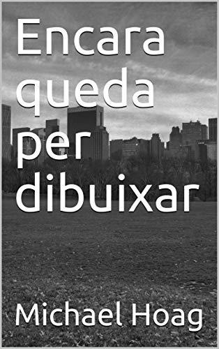 Encara queda per dibuixar (Catalan Edition)