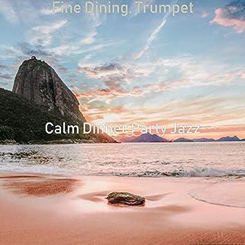 Fine Dining, Trumpet