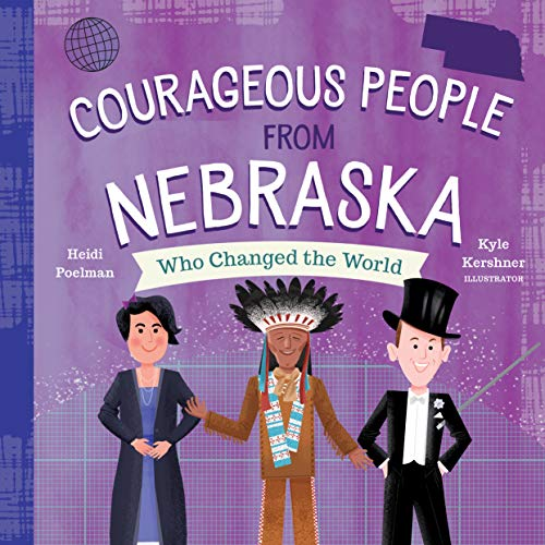 Courageous People from Nebraska Who Changed the World (English Edition)
