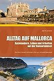 Alltag auf Mallorca - Auswandern, Leben und Arbeiten auf der Baleareninsel (Alltag in) - Anette Anthoni
