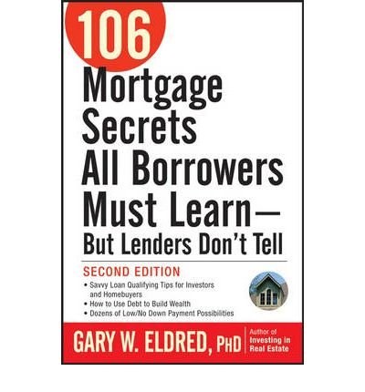 106 Mortgage Secrets All Borrowers Must Learn: But Lenders Don't Tell (Paperback) - Common