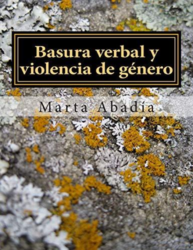 Basura verbal y violencia de género: Un trabajo de investigación sobre...