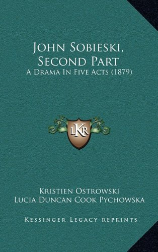 John Sobieski, Second Part: A Drama in Five Acts (1879)