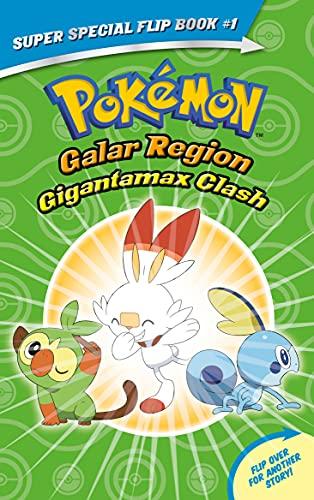 Gigantamax Clash / Battle for the Z-Ring (Pokémon Super Special Flip Book: Galar Region / Alola Region)