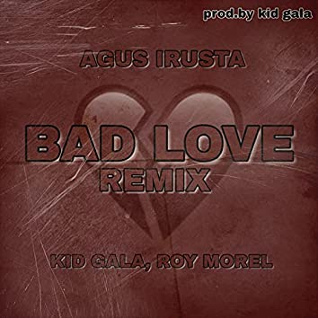 Bad Love (Remix)