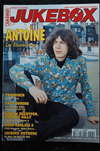 JUKEBOX 115 1997 04 - ANTOINE - Jacques Dutronc - Trashmen - Fats Domino - Ilous & Decuyper Richard Gilly