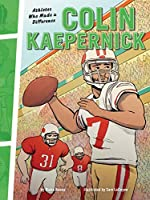 Athletes Who Made a Difference: Colin Kaepernick