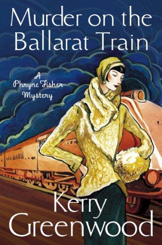 Murder on the Ballarat Train: Miss Phryne Fisher Investigates (Phryne Fisher's Murder Mysteries Book 3) (English Edition)