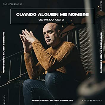 Cuando Alguien Me Nombre (Montevideo Music Sessions)
