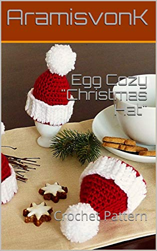 "Egg Cozy ""Christmas Hat"": Crochet Pattern"