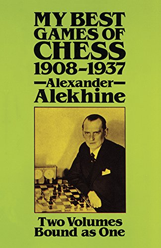 My Best Games of Chess, 1908-1937 (Dover Chess)