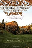 Best Kind of College, The: An Insiders' Guide to America's Small Liberal Arts Colleges (2016-07-02)