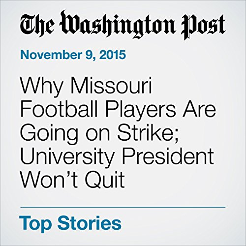 Why Missouri Football Players Are Going on Strike; University President Won.t Quit cover art