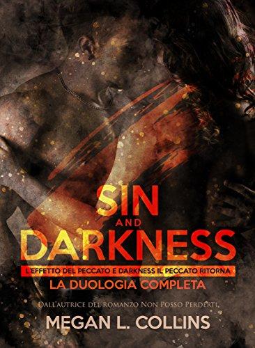 SIN AND DARKNESS: L'EFFETTO DEL PECCATO E DARKNESS IL PECCATO RITORNA (LA DUOLOGIA COMPLETA)