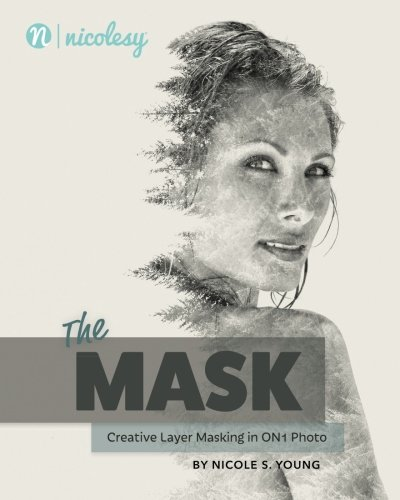 The Mask: Creative Layer Masking in ON1 Photo